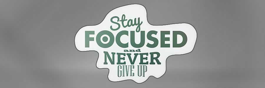 Afbeelding met tekst Stay Focused and Never Give Up